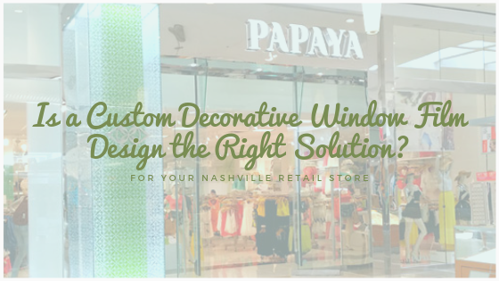 custom decorative window film nashville
